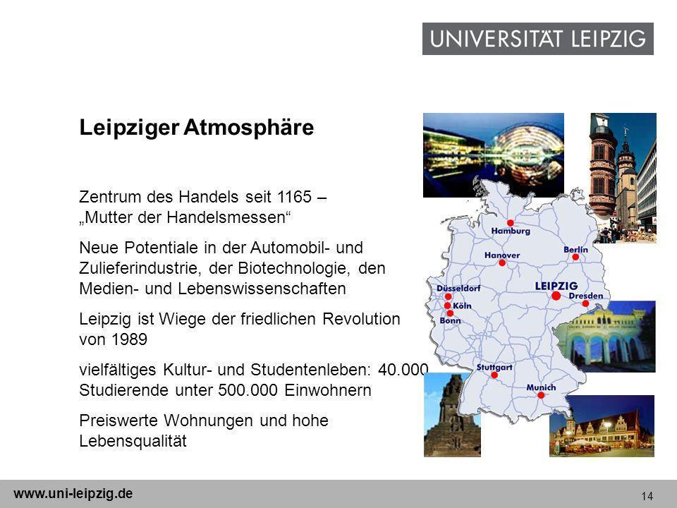 14 www.uni-leipzig.de Zentrum des Handels seit 1165 – Mutter der Handelsmessen Neue Potentiale in der Automobil- und Zulieferindustrie, der Biotechnol