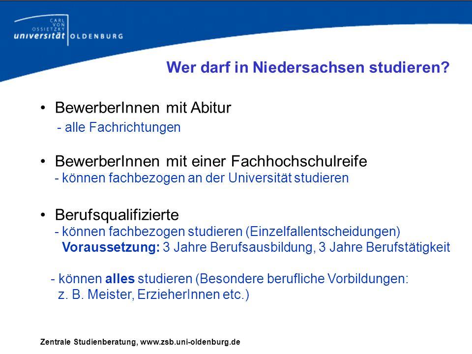 Wer darf in Niedersachsen studieren? BewerberInnen mit Abitur - alle Fachrichtungen BewerberInnen mit einer Fachhochschulreife - können fachbezogen an