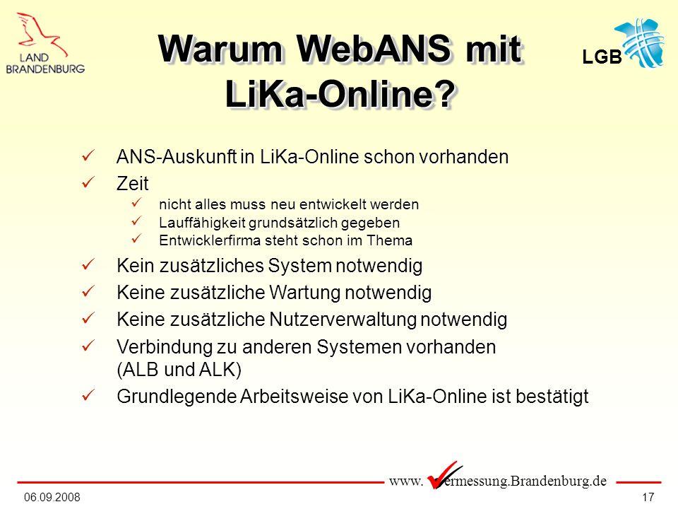 www. ermessung.Brandenburg.de LGB 1706.09.2008 ANS-Auskunft in LiKa-Online schon vorhanden ANS-Auskunft in LiKa-Online schon vorhanden Zeit Zeit nicht