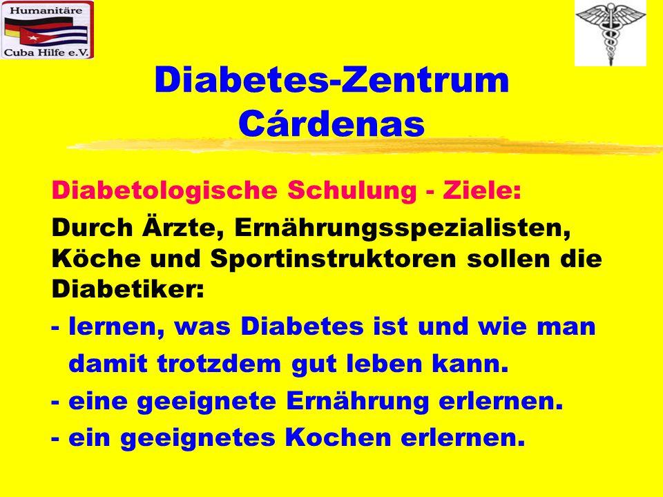 Diabetes-Zentrum Cárdenas Diabetologische Schulung - Ziele: Durch Ärzte, Ernährungsspezialisten, Köche und Sportinstruktoren sollen die Diabetiker: -