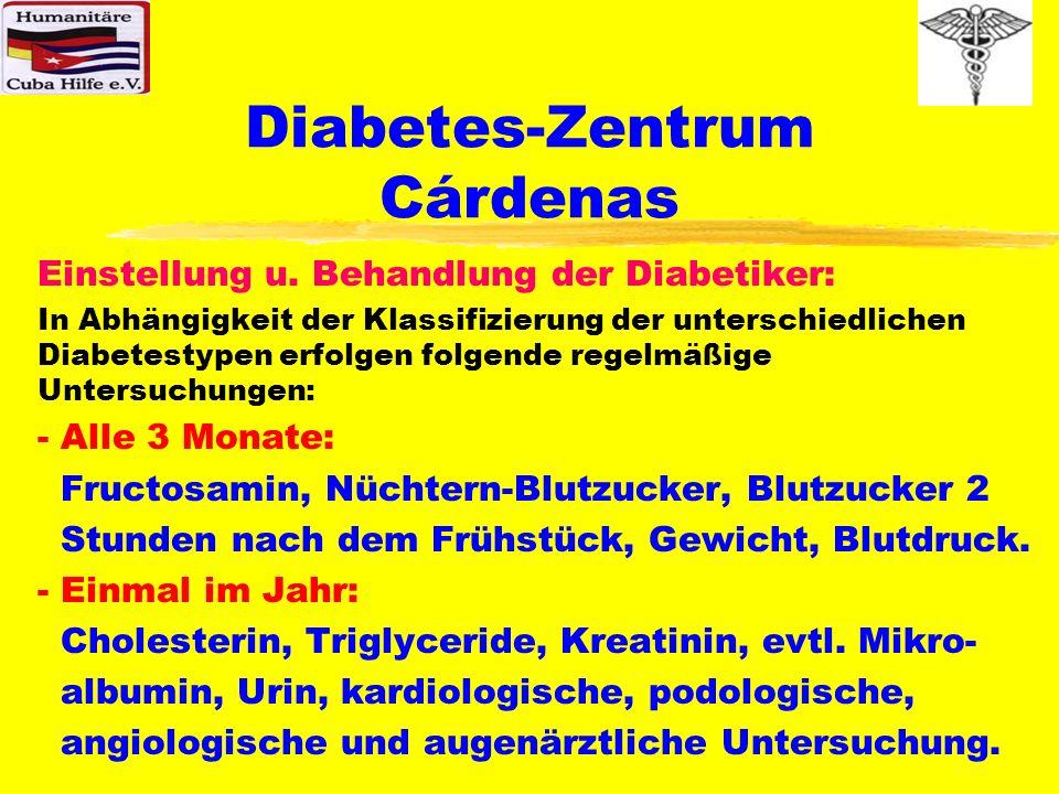 Diabetes-Zentrum Cárdenas Einstellung u. Behandlung der Diabetiker: In Abhängigkeit der Klassifizierung der unterschiedlichen Diabetestypen erfolgen f