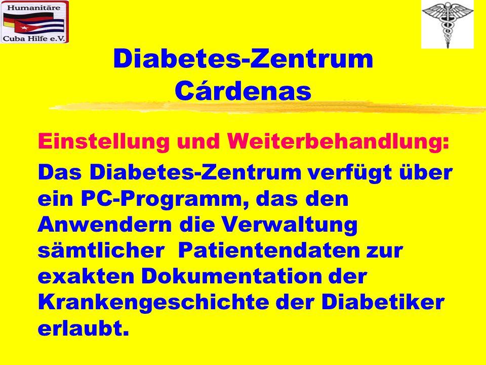Diabetes-Zentrum Cárdenas Einstellung und Weiterbehandlung: Das Diabetes-Zentrum verfügt über ein PC-Programm, das den Anwendern die Verwaltung sämtli