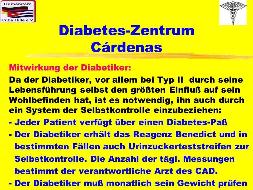 Diabetes-Zentrum Cárdenas Mitwirkung der Diabetiker: Da der Diabetiker, vor allem bei Typ II durch seine Lebensführung selbst den größten Einfluß auf