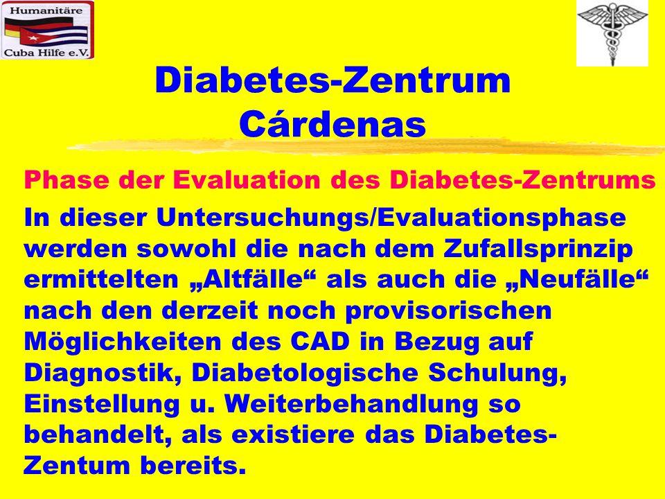 Diabetes-Zentrum Cárdenas Phase der Evaluation des Diabetes-Zentrums In dieser Untersuchungs/Evaluationsphase werden sowohl die nach dem Zufallsprinzi