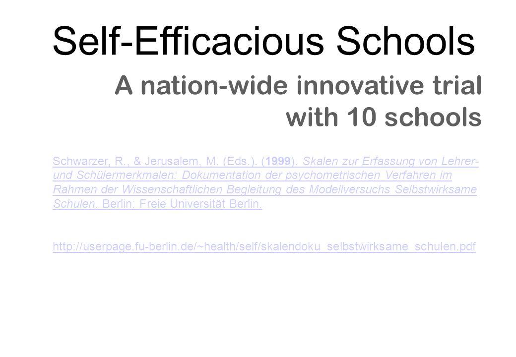 A nation-wide innovative trial with 10 schools Schwarzer, R., & Jerusalem, M. (Eds.). (1999). Skalen zur Erfassung von Lehrer- und Schülermerkmalen: D