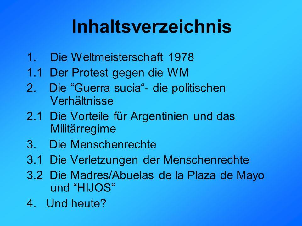 Inhaltsverzeichnis 1.Die Weltmeisterschaft 1978 1.1 Der Protest gegen die WM 2.
