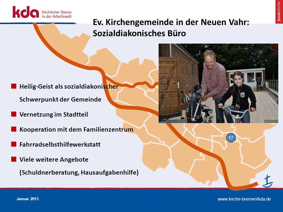 www.kirche-bremen/kda.de Januar 2013 17 Ev. Kirchengemeinde in der Neuen Vahr: Sozialdiakonisches Büro Heilig-Geist als sozialdiakonischer Schwerpunkt