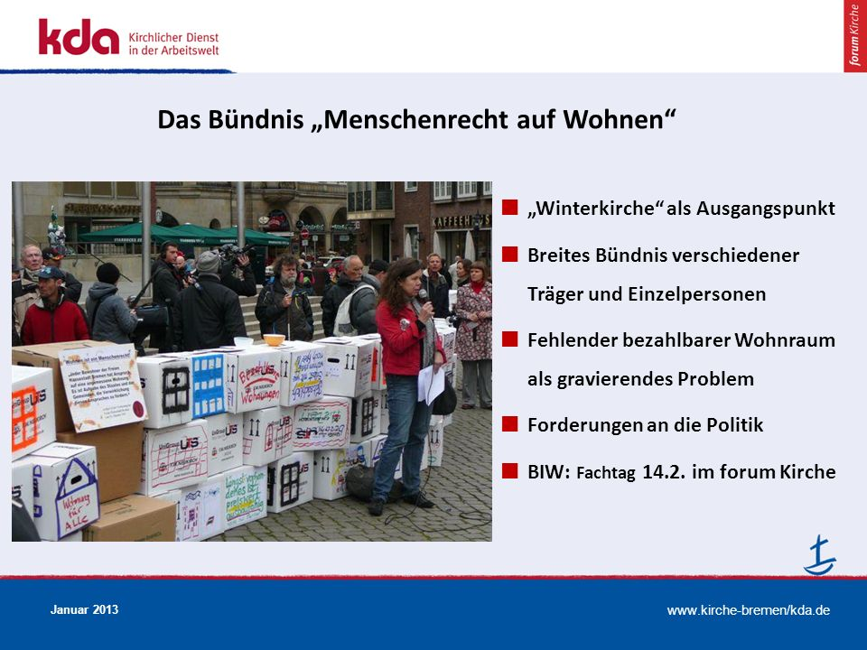 www.kirche-bremen/kda.de Januar 2013 Das Bündnis Menschenrecht auf Wohnen Winterkirche als Ausgangspunkt Breites Bündnis verschiedener Träger und Einz