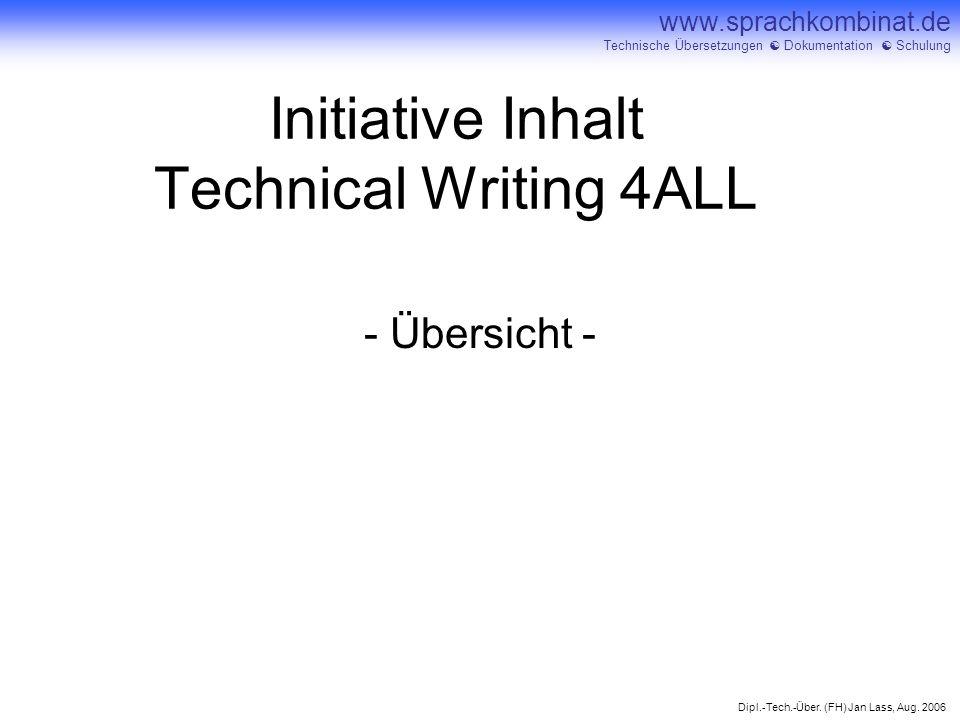 Dipl.-Tech.-Über. (FH) Jan Lass, Aug. 2006 www.sprachkombinat.de Technische Übersetzungen Dokumentation Schulung Initiative Inhalt Technical Writing 4