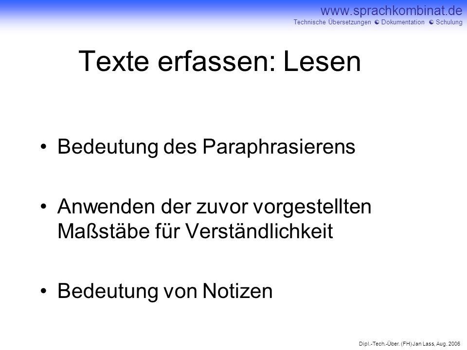 Dipl.-Tech.-Über. (FH) Jan Lass, Aug. 2006 www.sprachkombinat.de Technische Übersetzungen Dokumentation Schulung Texte erfassen: Lesen Bedeutung des P