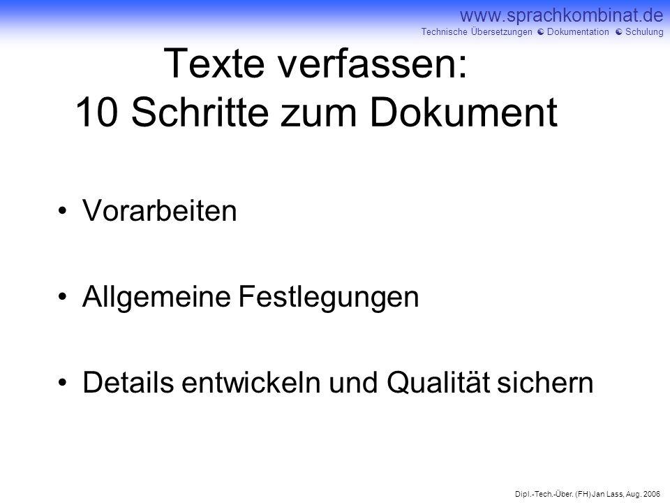 Dipl.-Tech.-Über. (FH) Jan Lass, Aug. 2006 www.sprachkombinat.de Technische Übersetzungen Dokumentation Schulung Texte verfassen: 10 Schritte zum Doku