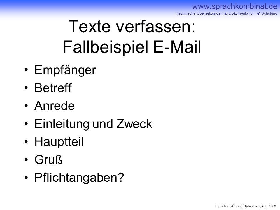 Dipl.-Tech.-Über. (FH) Jan Lass, Aug. 2006 www.sprachkombinat.de Technische Übersetzungen Dokumentation Schulung Texte verfassen: Fallbeispiel E-Mail