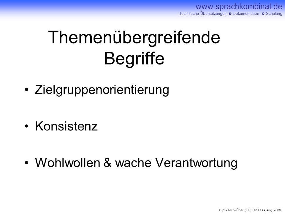 Dipl.-Tech.-Über. (FH) Jan Lass, Aug. 2006 www.sprachkombinat.de Technische Übersetzungen Dokumentation Schulung Themenübergreifende Begriffe Zielgrup