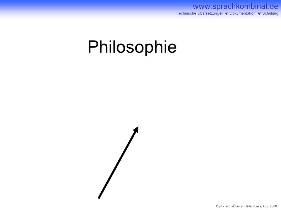 Dipl.-Tech.-Über. (FH) Jan Lass, Aug. 2006 www.sprachkombinat.de Technische Übersetzungen Dokumentation Schulung Philosophie