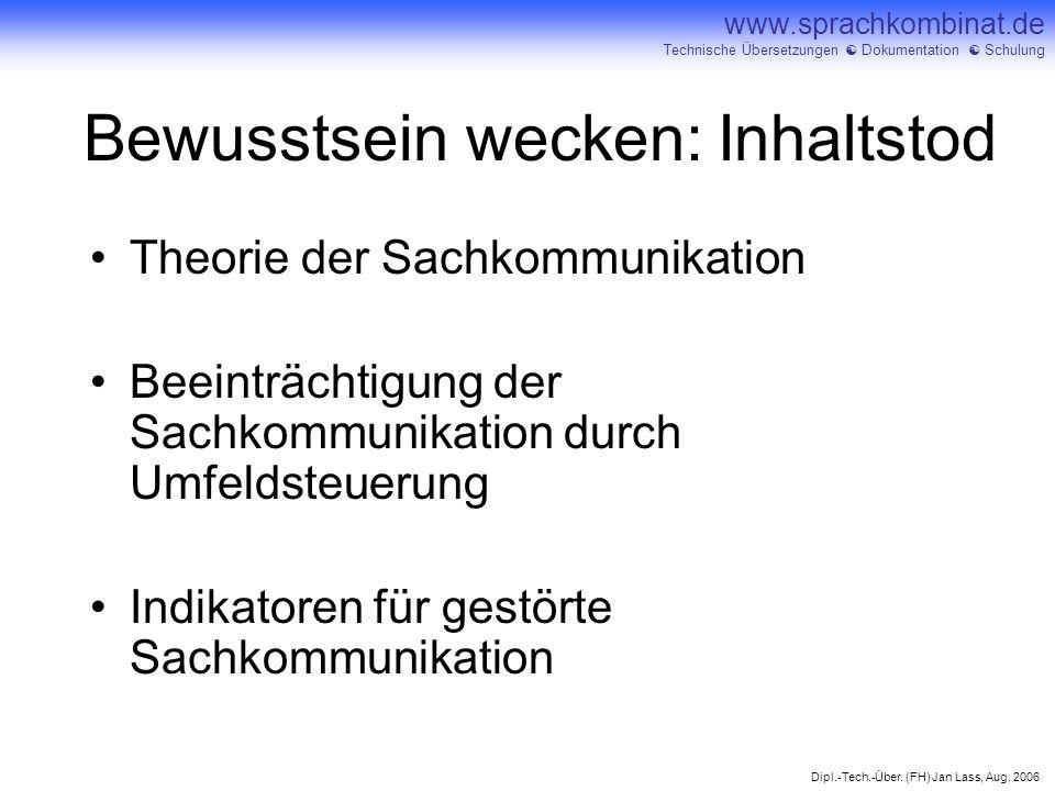 Dipl.-Tech.-Über. (FH) Jan Lass, Aug. 2006 www.sprachkombinat.de Technische Übersetzungen Dokumentation Schulung Bewusstsein wecken: Inhaltstod Theori
