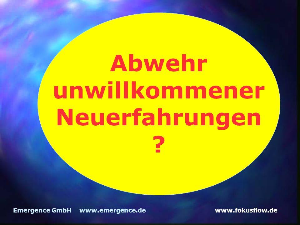 www.fokusflow.deEmergence GmbH www.emergence.de Abwehr unwillkommener Neuerfahrungen ?
