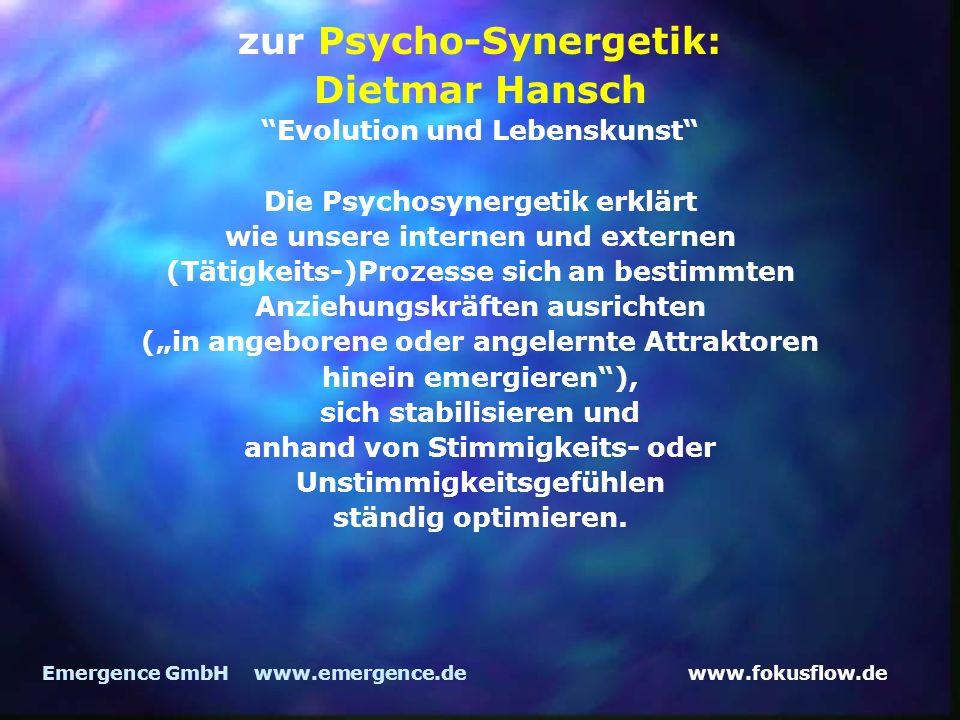 www.fokusflow.deEmergence GmbH www.emergence.de zur Psycho-Synergetik: Dietmar Hansch Evolution und Lebenskunst Die Psychosynergetik erklärt wie unser