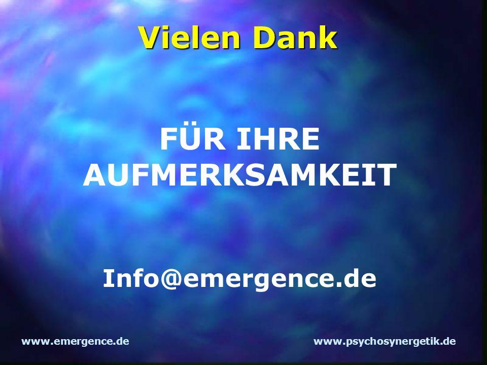 www.emergence.dewww.psychosynergetik.de Vielen Dank FÜR IHRE AUFMERKSAMKEIT Info@emergence.de