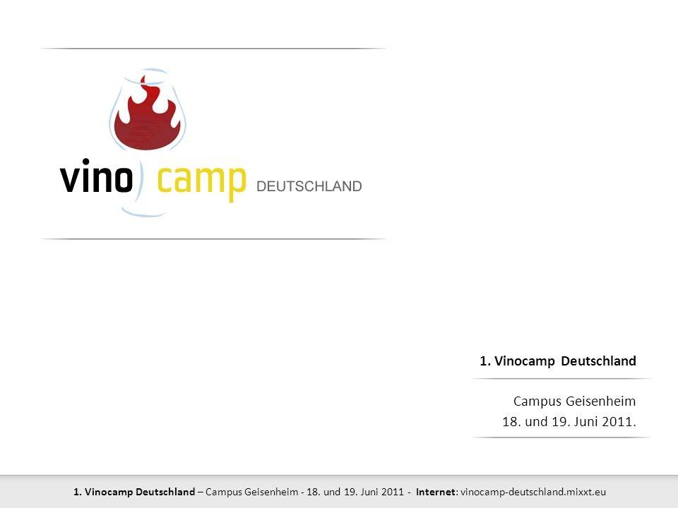1. Vinocamp Deutschland – Campus Geisenheim - 18. und 19. Juni 2011 - Internet: vinocamp-deutschland.mixxt.eu 1. Vinocamp Deutschland Campus Geisenhei