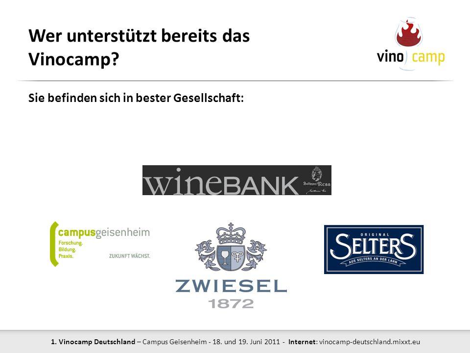 1. Vinocamp Deutschland – Campus Geisenheim - 18. und 19. Juni 2011 - Internet: vinocamp-deutschland.mixxt.eu Wer unterstützt bereits das Vinocamp? Si