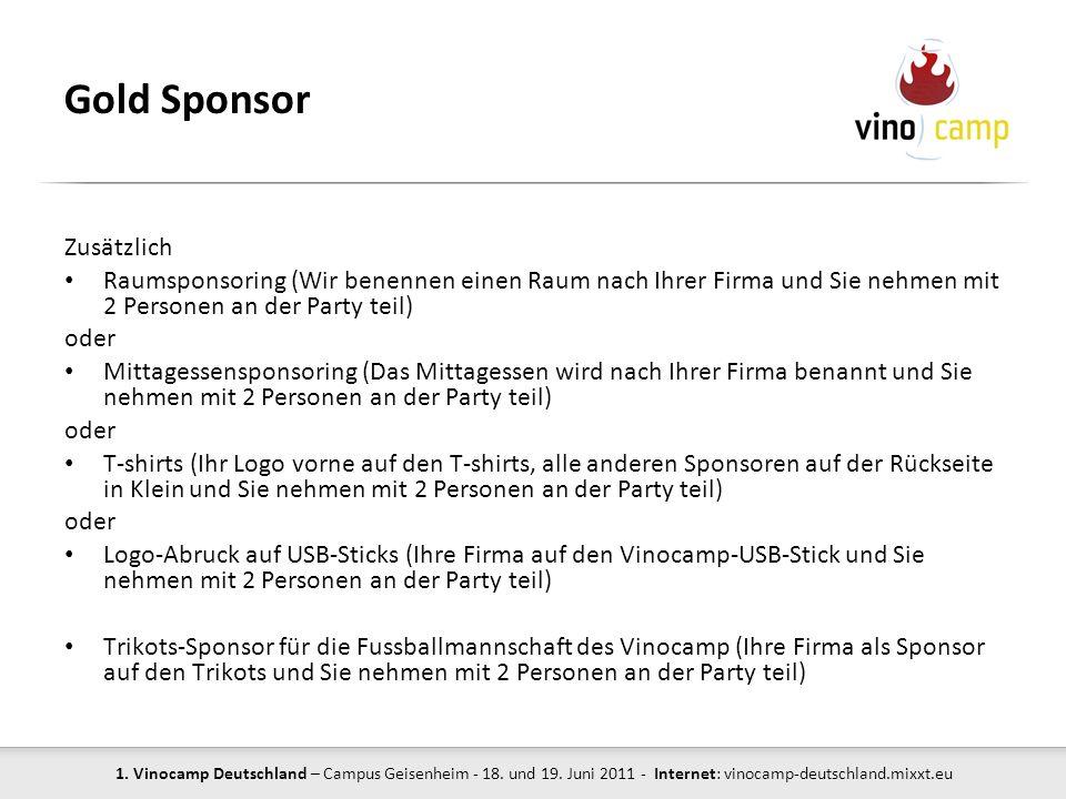 1. Vinocamp Deutschland – Campus Geisenheim - 18. und 19. Juni 2011 - Internet: vinocamp-deutschland.mixxt.eu Gold Sponsor Zusätzlich Raumsponsoring (