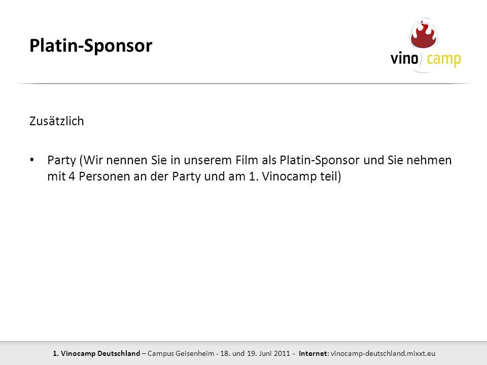 1. Vinocamp Deutschland – Campus Geisenheim - 18. und 19. Juni 2011 - Internet: vinocamp-deutschland.mixxt.eu Platin-Sponsor Zusätzlich Party (Wir nen