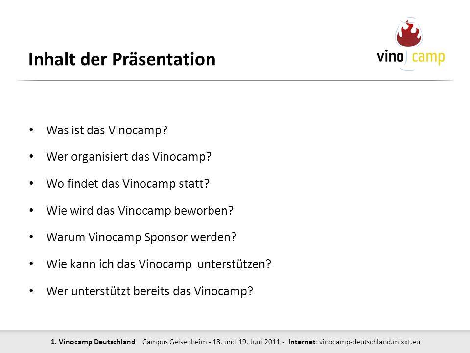 1. Vinocamp Deutschland – Campus Geisenheim - 18. und 19. Juni 2011 - Internet: vinocamp-deutschland.mixxt.eu Inhalt der Präsentation Was ist das Vino