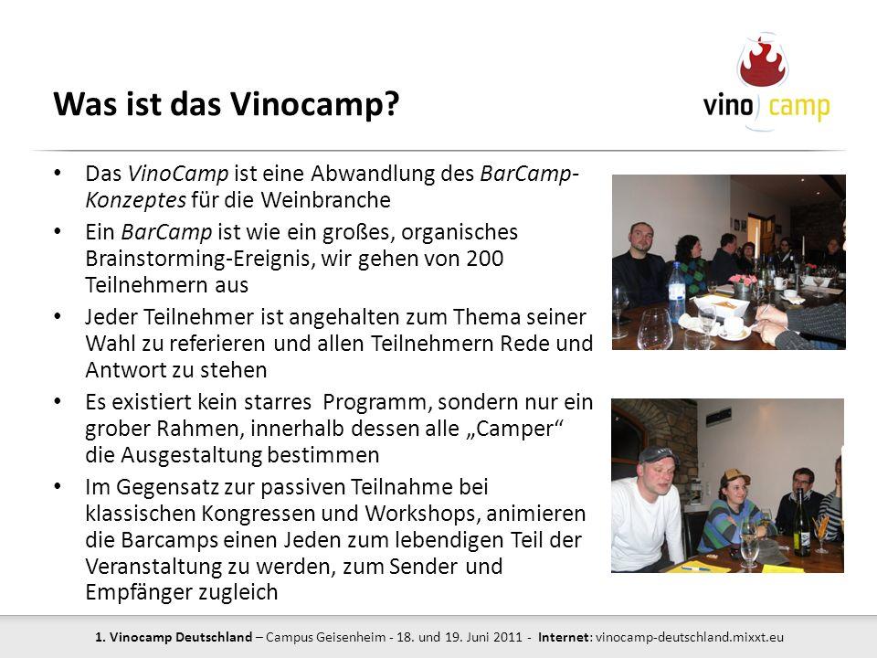 1. Vinocamp Deutschland – Campus Geisenheim - 18. und 19. Juni 2011 - Internet: vinocamp-deutschland.mixxt.eu Was ist das Vinocamp? Das VinoCamp ist e