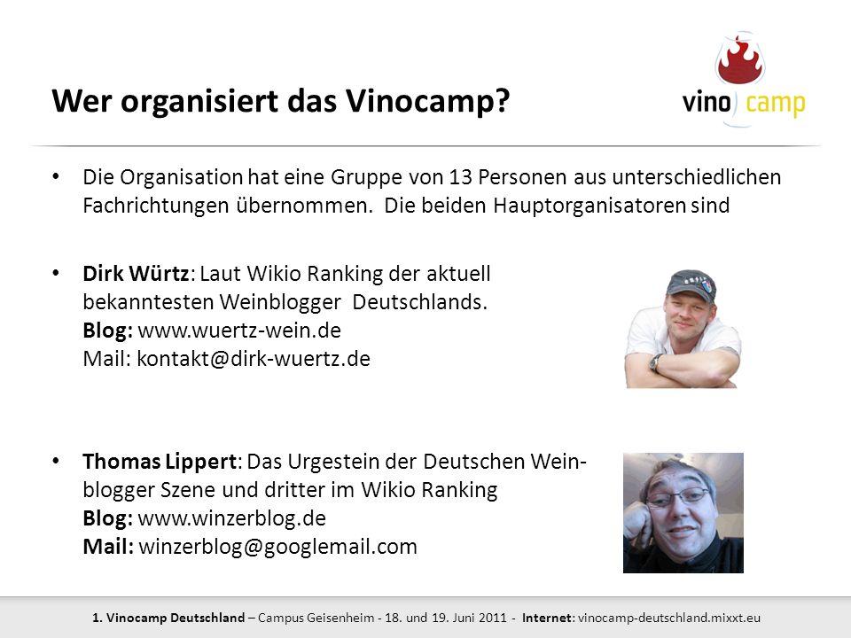 1. Vinocamp Deutschland – Campus Geisenheim - 18. und 19. Juni 2011 - Internet: vinocamp-deutschland.mixxt.eu Wer organisiert das Vinocamp? Die Organi
