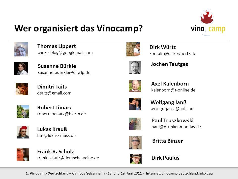 1. Vinocamp Deutschland – Campus Geisenheim - 18. und 19. Juni 2011 - Internet: vinocamp-deutschland.mixxt.eu Wer organisiert das Vinocamp? Susanne Bü