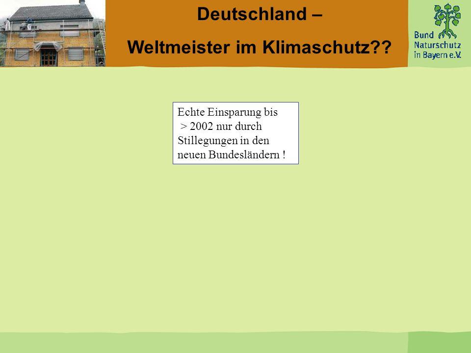 Deutschland – Weltmeister im Klimaschutz?? Echte Einsparung bis > 2002 nur durch Stillegungen in den neuen Bundesländern !
