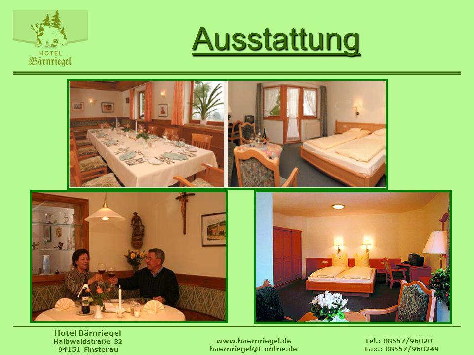 Tel.: 08557/96020 Fax.: 08557/960249 www.baernriegel.de baernriegel@t-online.de Hotel Bärnriegel Halbwaldstraße 32 94151 Finsterau Ausstattung