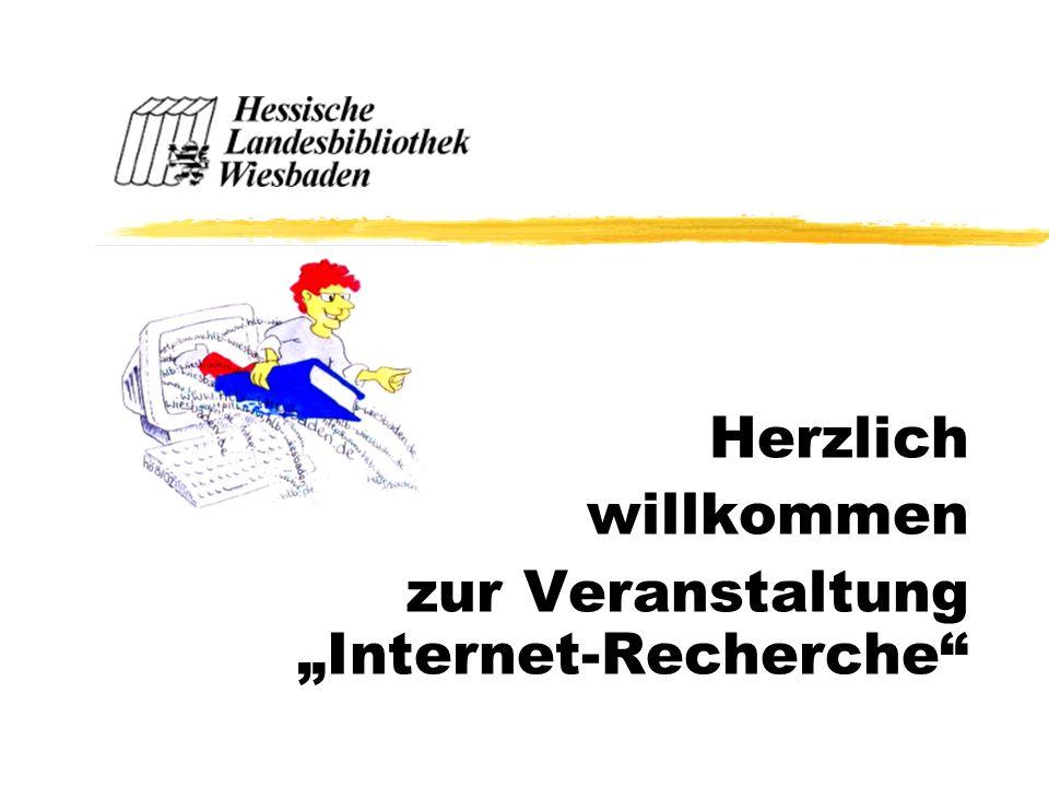 Herzlich willkommen zur Veranstaltung Internet-Recherche