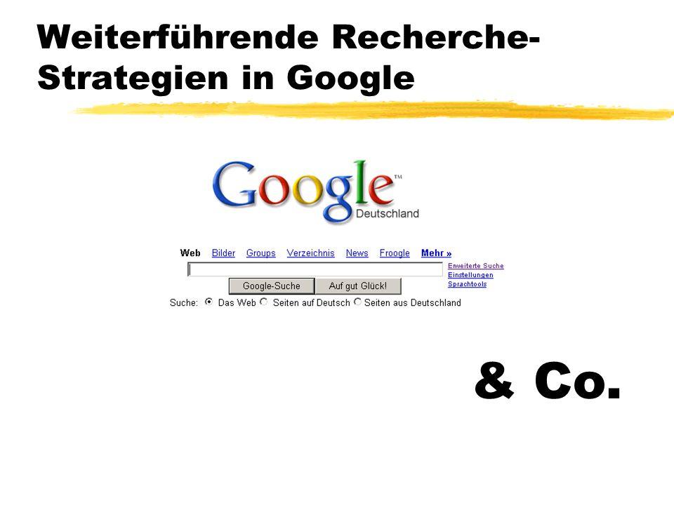 Weiterführende Recherche- Strategien in Google & Co.
