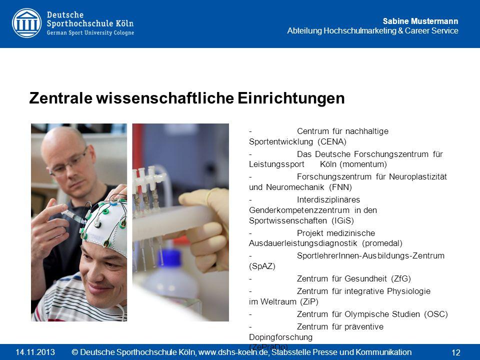 Sabine Mustermann Abteilung Hochschulmarketing & Career Service - Centrum für nachhaltige Sportentwicklung (CENA) - Das Deutsche Forschungszentrum für