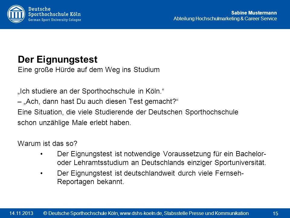Sabine Mustermann Abteilung Hochschulmarketing & Career Service Ich studiere an der Sporthochschule in Köln. – Ach, dann hast Du auch diesen Test gema