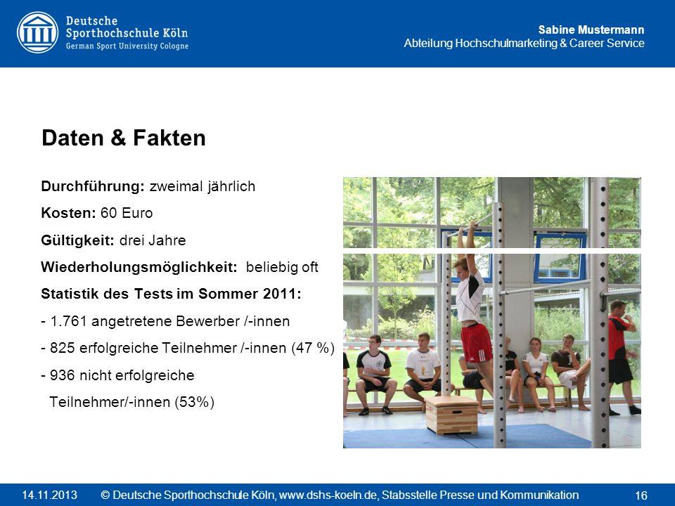 Sabine Mustermann Abteilung Hochschulmarketing & Career Service Durchführung: zweimal jährlich Kosten: 60 Euro Gültigkeit: drei Jahre Wiederholungsmög