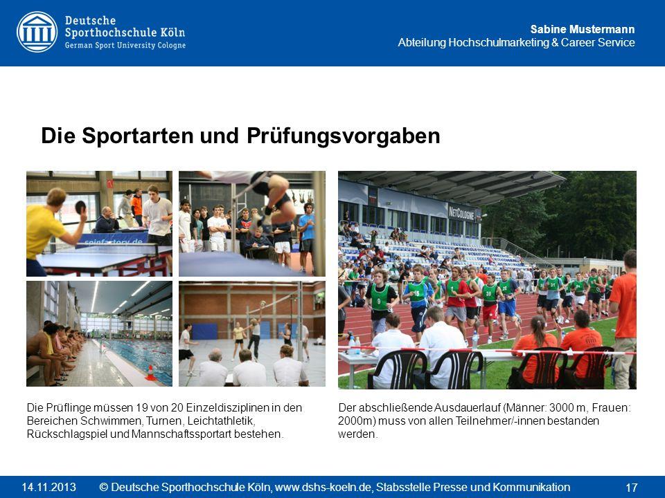 Sabine Mustermann Abteilung Hochschulmarketing & Career Service Die Sportarten und Prüfungsvorgaben 17 © Deutsche Sporthochschule Köln, www.dshs-koeln