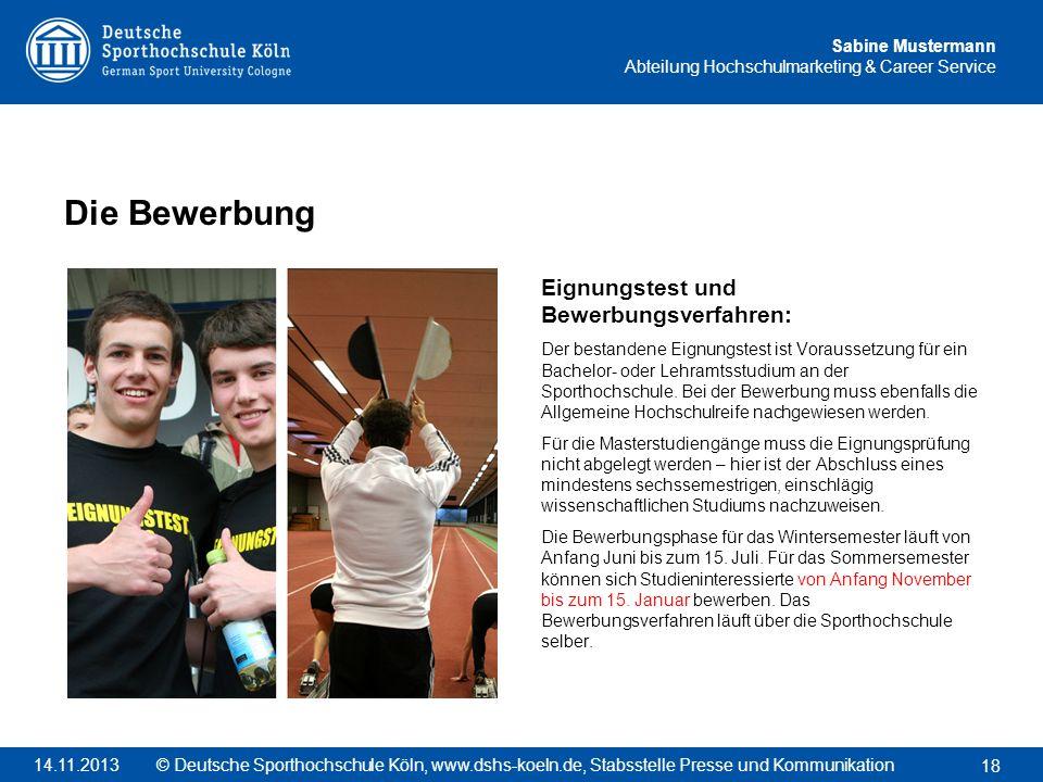 Sabine Mustermann Abteilung Hochschulmarketing & Career Service Eignungstest und Bewerbungsverfahren: Der bestandene Eignungstest ist Voraussetzung fü