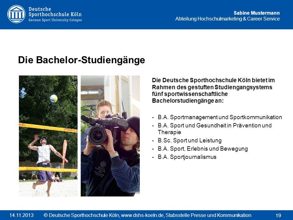 Sabine Mustermann Abteilung Hochschulmarketing & Career Service Die Deutsche Sporthochschule Köln bietet im Rahmen des gestuften Studiengangsystems fü