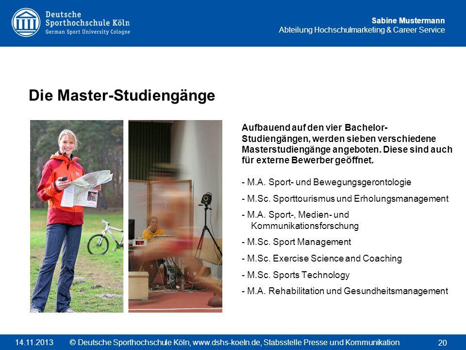 Sabine Mustermann Abteilung Hochschulmarketing & Career Service Aufbauend auf den vier Bachelor- Studiengängen, werden sieben verschiedene Masterstudi