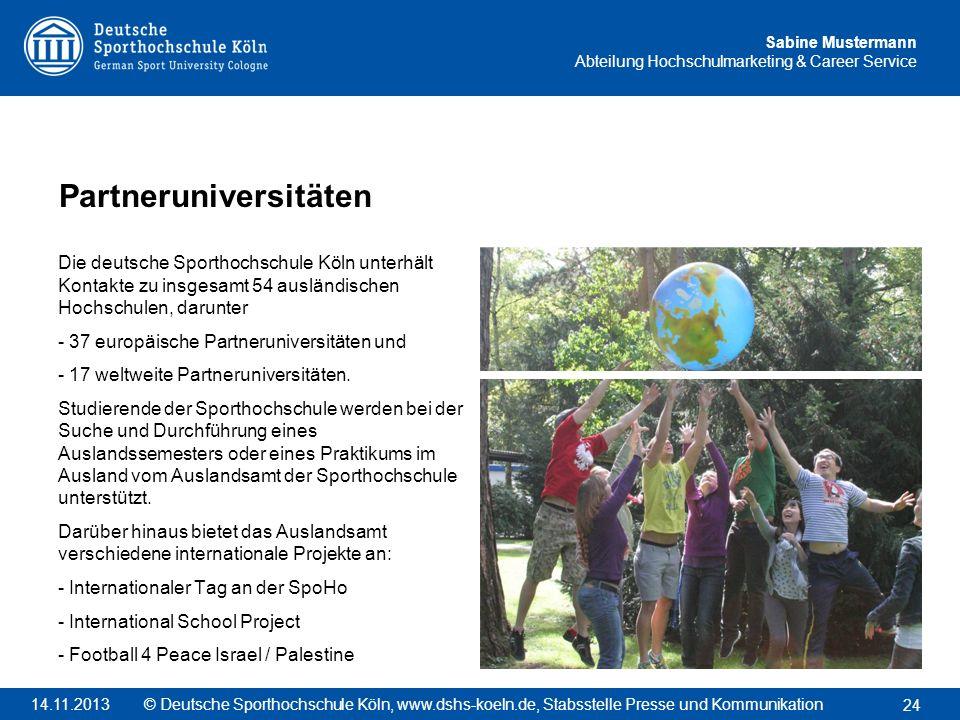 Sabine Mustermann Abteilung Hochschulmarketing & Career Service Die deutsche Sporthochschule Köln unterhält Kontakte zu insgesamt 54 ausländischen Hoc