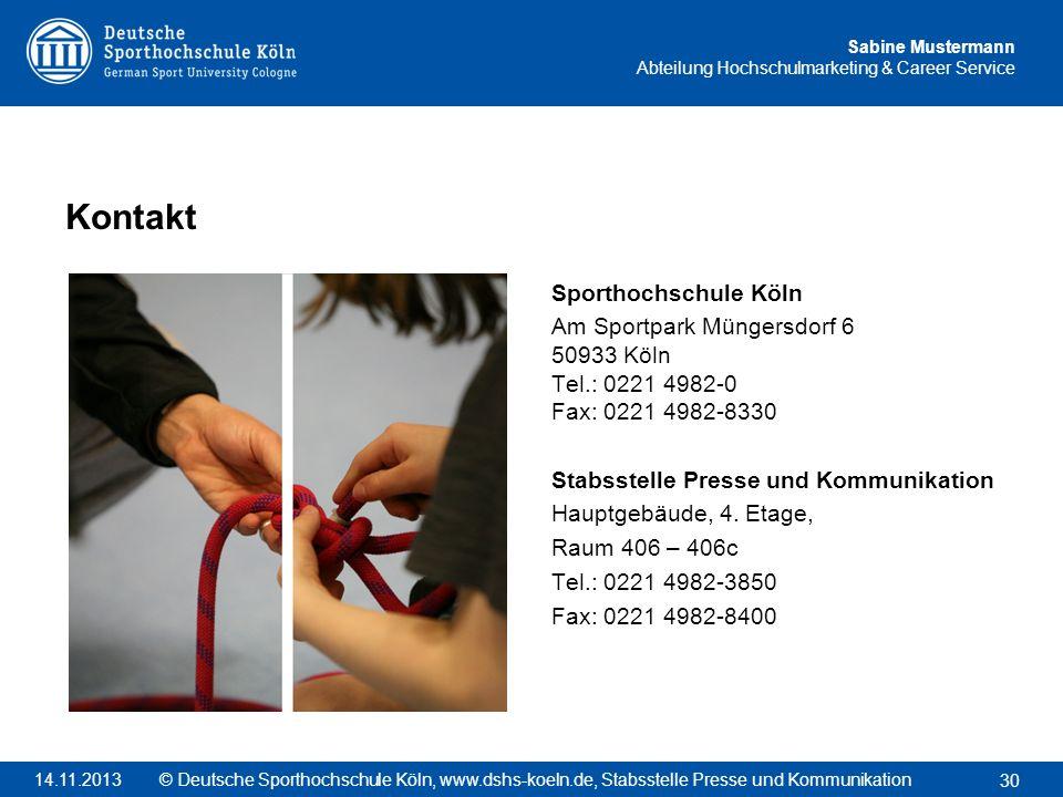 Sabine Mustermann Abteilung Hochschulmarketing & Career Service Sporthochschule Köln Am Sportpark Müngersdorf 6 50933 Köln Tel.: 0221 4982-0 Fax: 0221