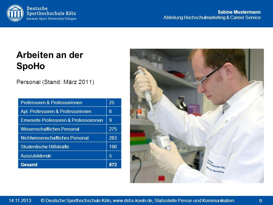 Sabine Mustermann Abteilung Hochschulmarketing & Career Service Arbeiten an der SpoHo Personal (Stand: März 2011) 9 © Deutsche Sporthochschule Köln, w