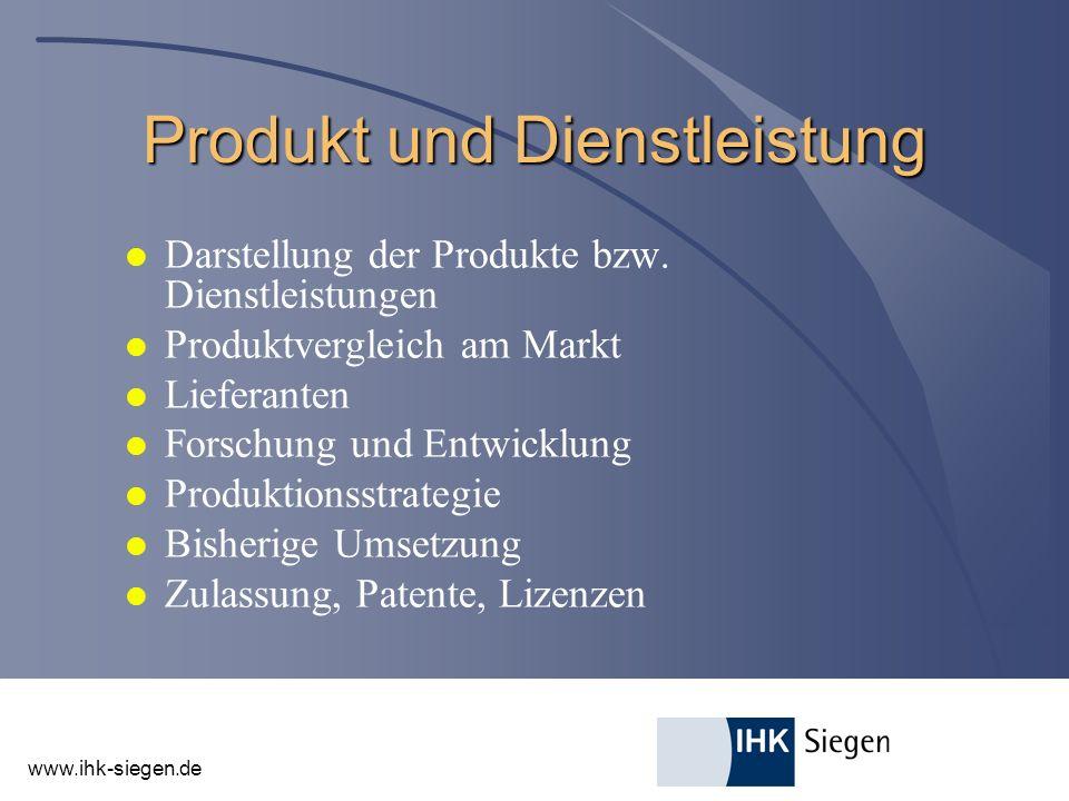 www.ihk-siegen.de Produkt und Dienstleistung l Darstellung der Produkte bzw. Dienstleistungen l Produktvergleich am Markt l Lieferanten l Forschung un