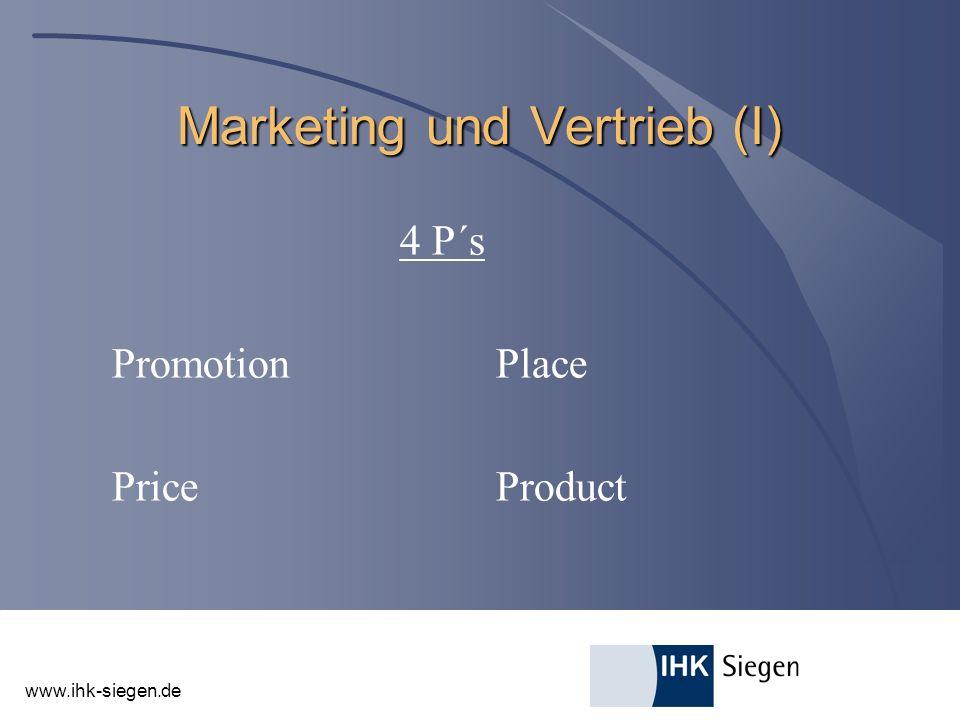 www.ihk-siegen.de Marketing und Vertrieb (I) 4 P´s PromotionPlace PriceProduct