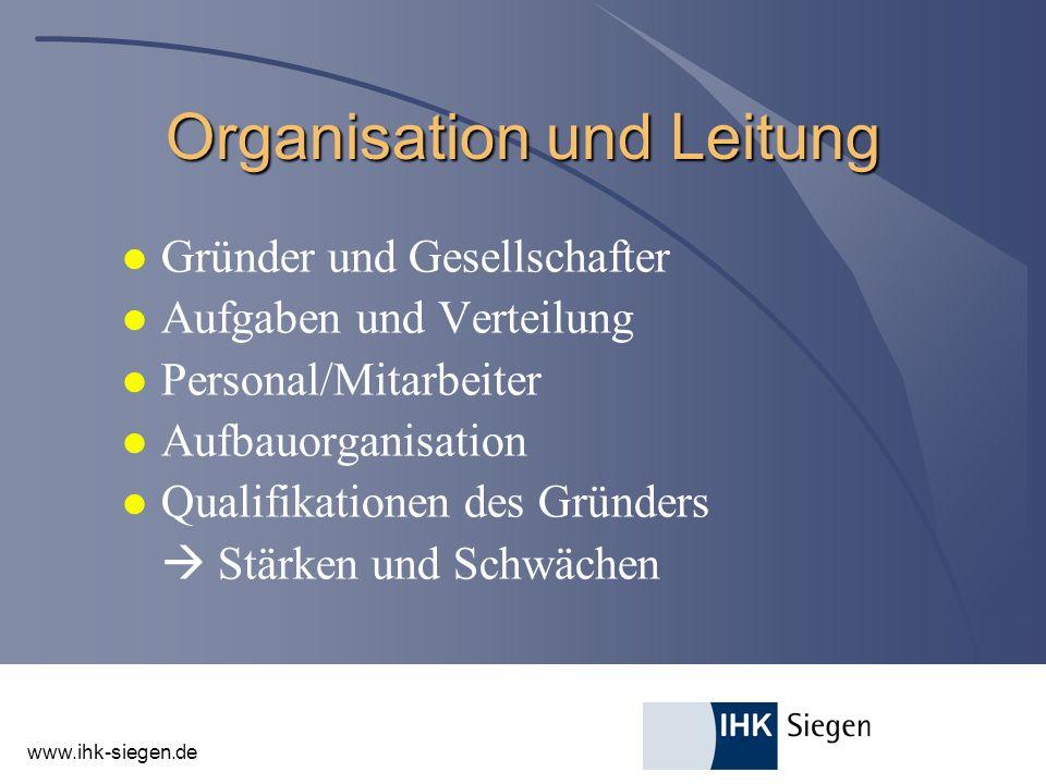 www.ihk-siegen.de Organisation und Leitung l Gründer und Gesellschafter l Aufgaben und Verteilung l Personal/Mitarbeiter l Aufbauorganisation l Qualif