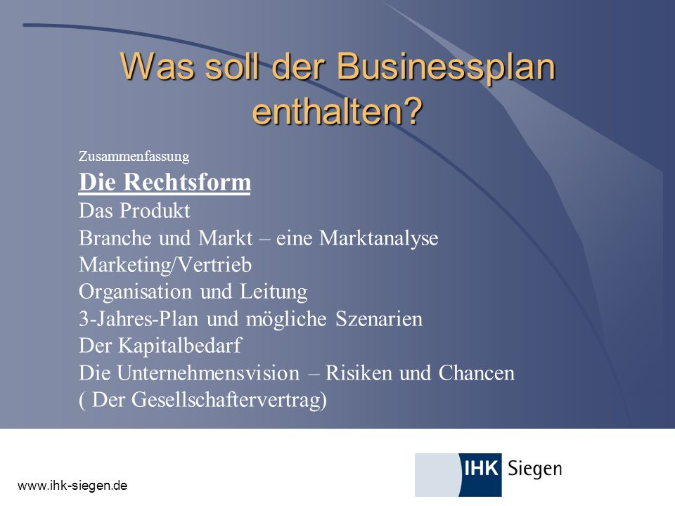www.ihk-siegen.de Was soll der Businessplan enthalten.
