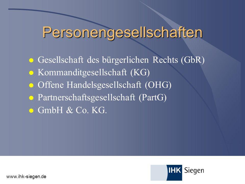 www.ihk-siegen.de Personengesellschaften l Gesellschaft des bürgerlichen Rechts (GbR) l Kommanditgesellschaft (KG) l Offene Handelsgesellschaft (OHG)