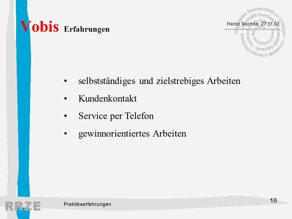 10 Heinz Sachse, 27.11.02 Praktikaerfahrungen Vobis Erfahrungen selbstständiges und zielstrebiges Arbeiten Kundenkontakt Service per Telefon gewinnori